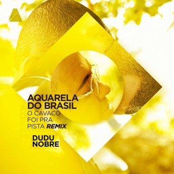 Testi Aquarela do Brasil ('O Cavaco Foi Pra Pista' Remix)