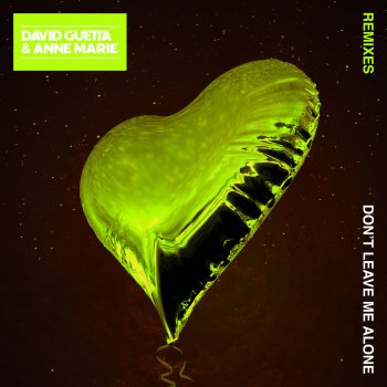 Don't Leave Me Alone (feat. Anne-Marie) [Remixes]                                                     by David Guetta – cover art