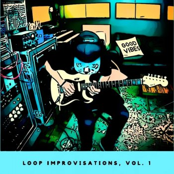 Testi Loop Improvisations, Vol. 1