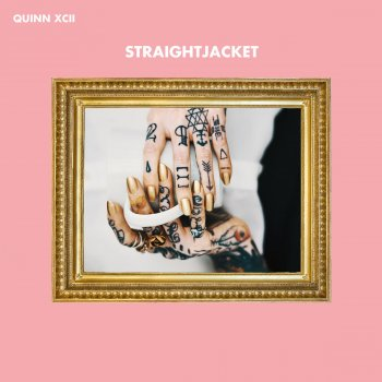 Straightjacket by Quinn XCII album lyrics | Musixmatch - Song ...