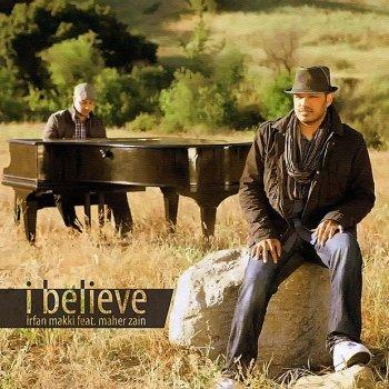 I Believe (Testo) - Irfan Makki feat  Maher Zain - MTV Testi