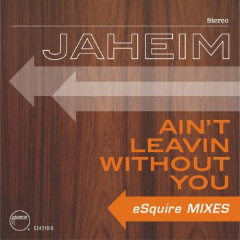 Testi Ain't Leavin Without You [eSquire Mixes]