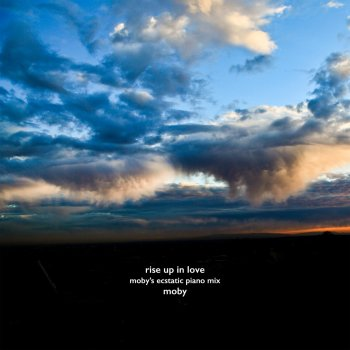 Testi Rise Up In Love (Moby's Ecstatic Piano Mix) - Single