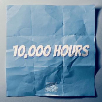 10,000 Hours Kevin Bronx - lyrics