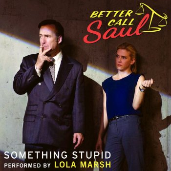 "Testi Something Stupid (From ""Better Call Saul"")"