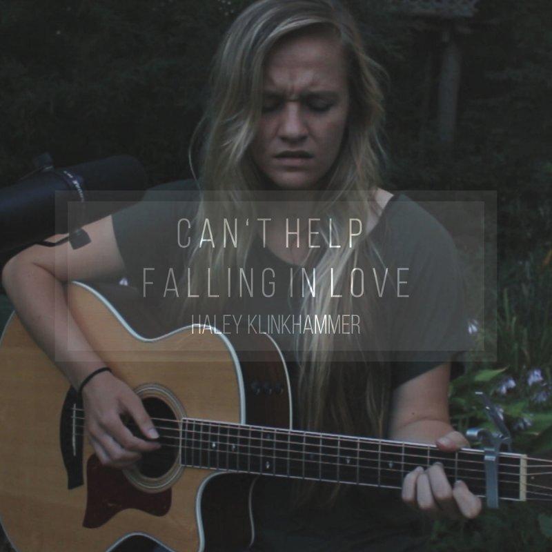 Haley Klinkhammer Cant Help Falling In Love Lyrics Musixmatch