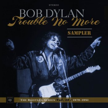 Testi Trouble No More: The Bootleg Series, Vol. 13 / 1979-1981 (Sampler)