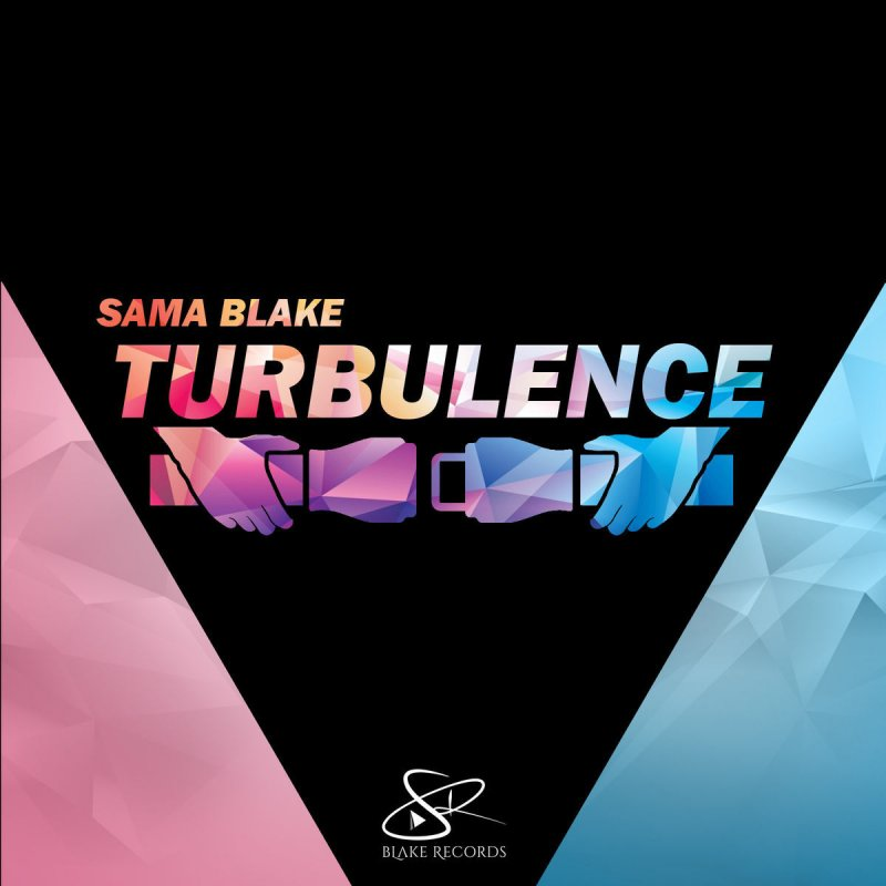No Need Mp3 Song Djpunjab: Sama Blake - Turbulence Lyrics