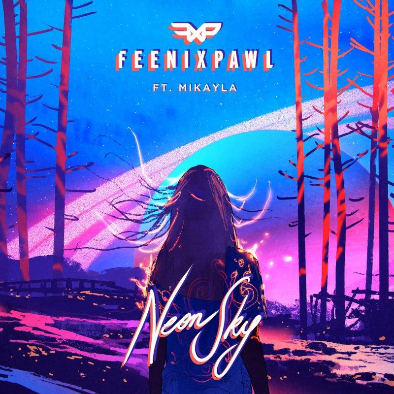 Austin Texas Mikayla Neon: Feenixpawl Feat. Mikayla - Neon Sky Lyrics