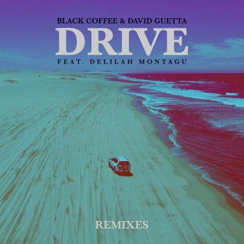 Drive - David Guetta Remix by Black Coffee feat. David Guetta & Delilah Montagu - cover art