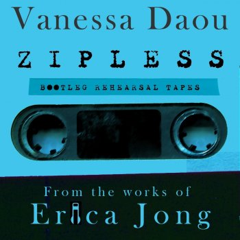 Testi Zipless Bootleg Rehearsal Tapes (From the Works of Erica Jong)