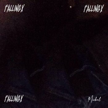 Fallingx Michel - lyrics
