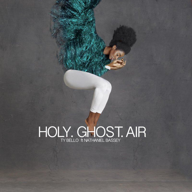 Ty Bello feat. Nathaniel Bassey - Holy Ghost Air Lyrics | Musixmatch