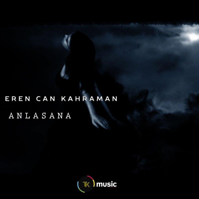 Eren Can Kahraman Feat Nahidə Babasli Anlasana Lyrics Musixmatch