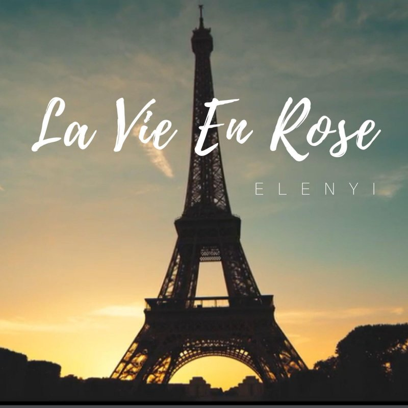 Elenyi La Vie En Rose Lyrics Musixmatch