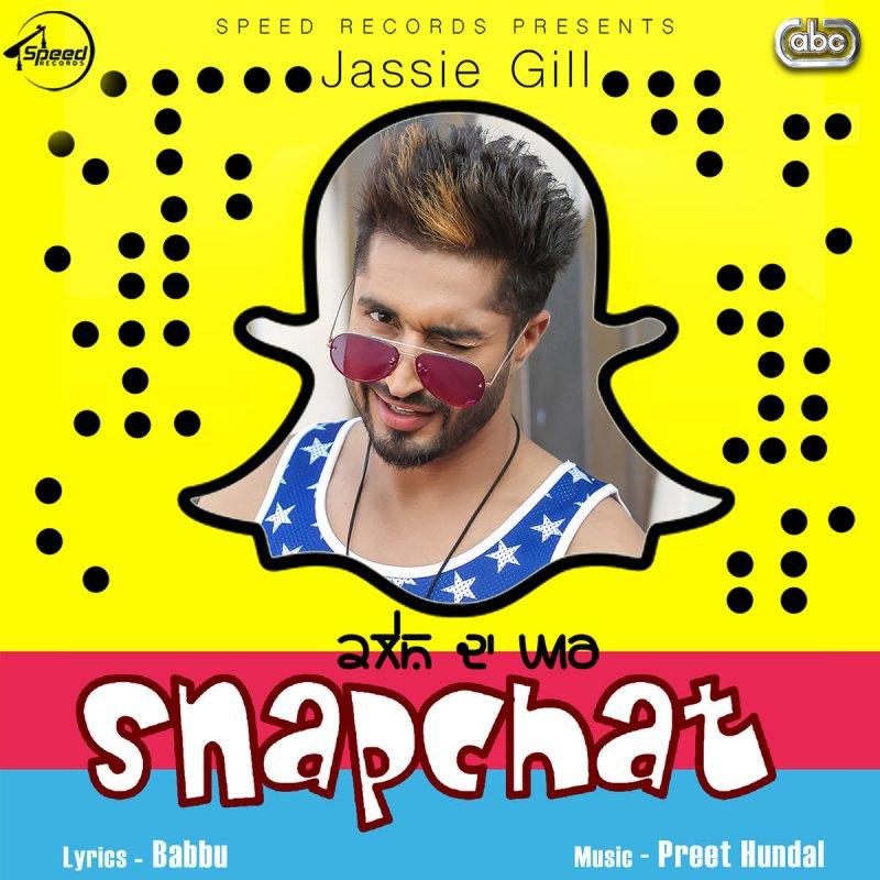 Jassie Gill - Snapchat (with Preet Hundal) Lyrics | Musixmatch