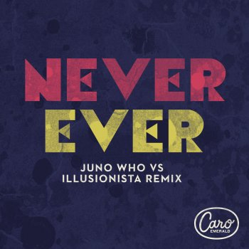 Testi Never Ever (Juno Who vs Illusionista Remix)
