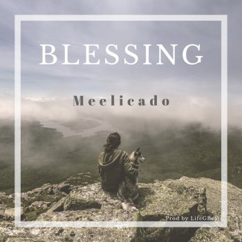 Meelicado - Blessing Lyrics