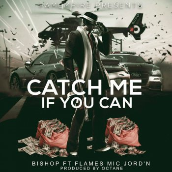 Testi Catch Me If You Can (feat. FLAMES & MIC JORD'N)