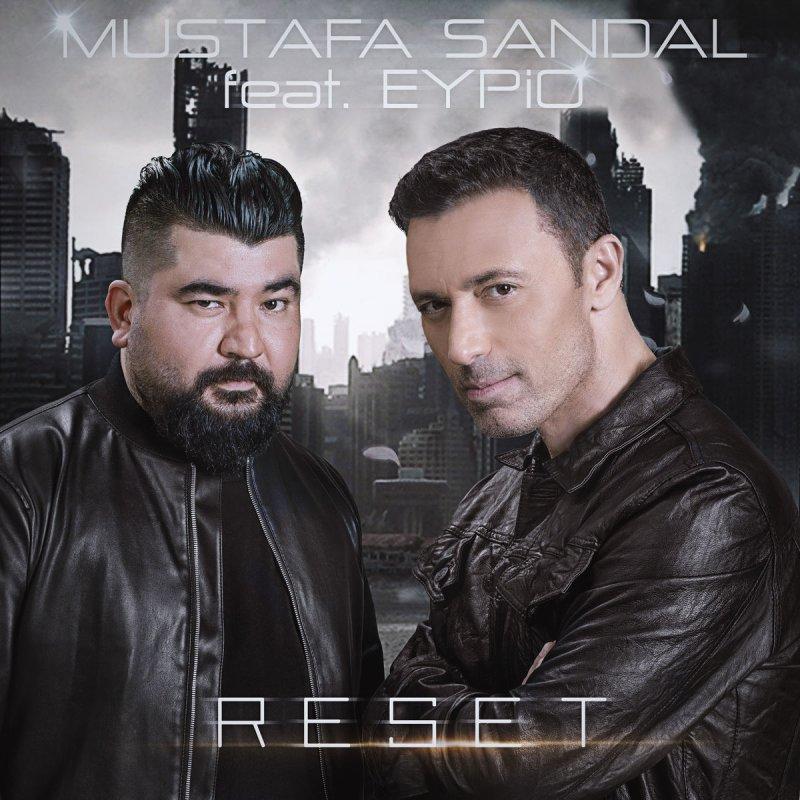 Mustafa Sandal Feat Eypio Reset Lyrics Musixmatch