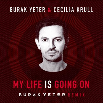My Life Is Going On (Burak Yeter Remix) lyrics – album cover
