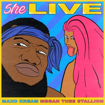 She Live by Maxo Kream feat. Megan Thee Stallion - cover art
