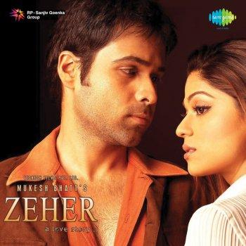Zeher (Original Motion Picture Soundtrack) by Atif Aslam, Udit