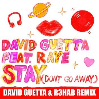 Stay (Don't Go Away) (David Guetta & R3HAB Remix) by David Guetta feat. RAYE - cover art