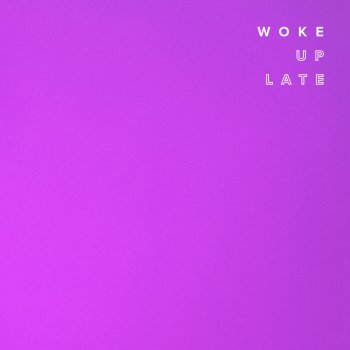 Woke Up Late By Drax Project Album Lyrics Musixmatch