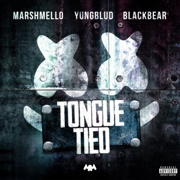Tongue Tied by Marshmello, YUNGBLUD & blackbear - cover art