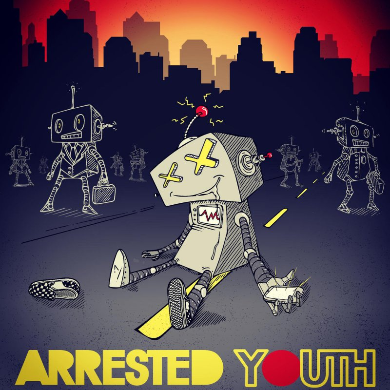 Arrested Youth - My Friends Are Robots Lyrics