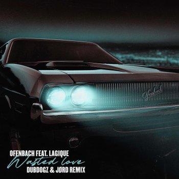 Testi Wasted Love (feat. Lagique) [Dubdogz & JØRD Remix] - Single