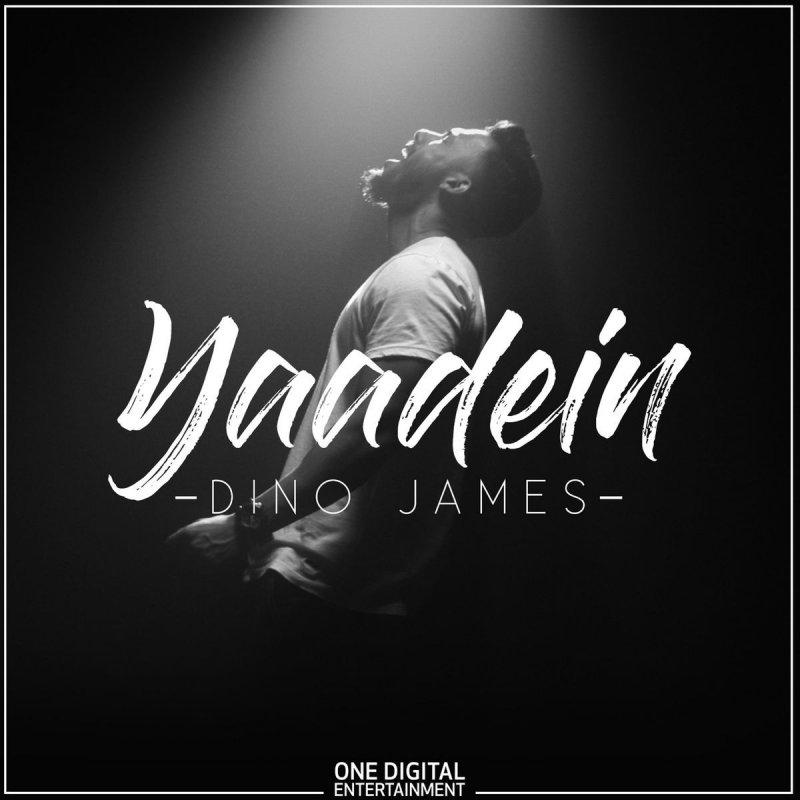 Dino James - Yaadein Lyrics | Musixmatch