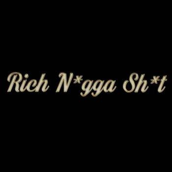 Testi Rich N*gga Sh*t