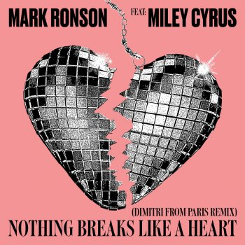 Testi Nothing Breaks Like a Heart (Dimitri from Paris Remix) [feat. Miley Cyrus] - Single