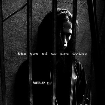 Testi The Two of Us Are Dying