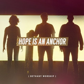 When you move we invite you in by bethany worship album lyrics hope is an anchor stopboris Images
