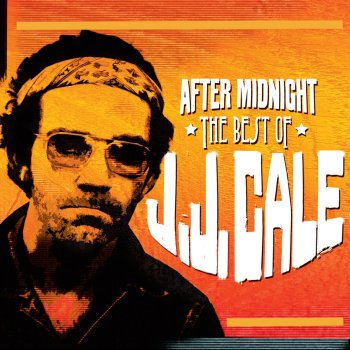 Testi After Midnight: The Best of J.J. Cale