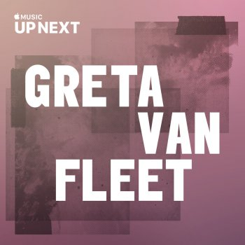 Testi Up Next Session: Greta Van Fleet