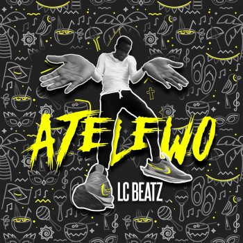 Atelewo - Single Lc Beatz - lyrics
