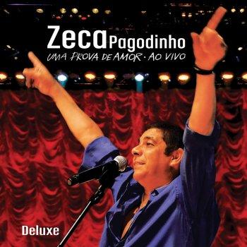 Testi Zeca Pagodinho - Uma Prova De Amor Ao Vivo (Ao Vivo / Deluxe)