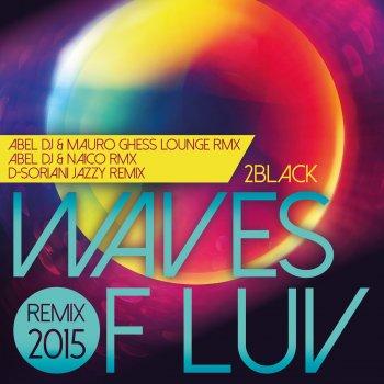 Testi Waves of Luv - Remix 2015 by Abel DJ, Mauro Ghess, Naico, D-Soriani