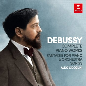 Testi Debussy: Complete Piano Works, Fantaisie for Piano and Orchestra & Songs