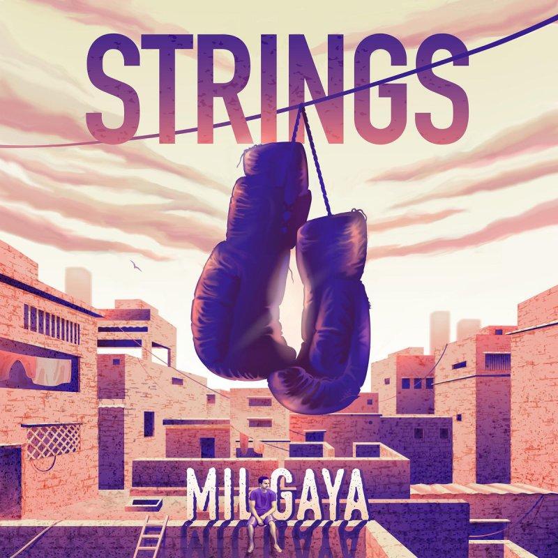 Strings - Mil Gaya Lyrics | Musixmatch