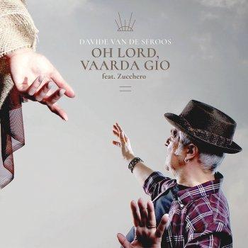 Testi Oh Lord, Vaarda Gio (feat. Zucchero) - Single