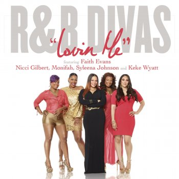 Testi Lovin' Me (Theme from R&B Divas) feat. Nicci Gilbert, Monifah Carter, Syleena Johnson and Keke Wyatt