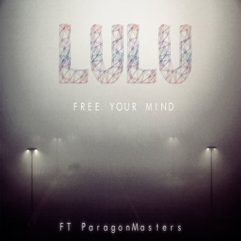 Testi Free Your Mind (feat. ParagonMasters)