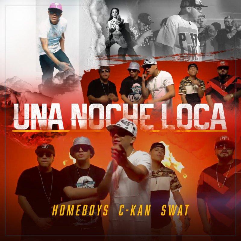Letra de Una Noche Loca de Homeboys feat. C-Kan & Swat | Musixmatch