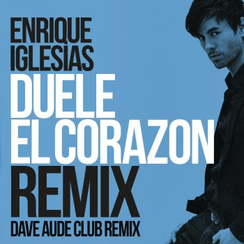 Testi DUELE EL CORAZON (Dave Audé Club Mix)