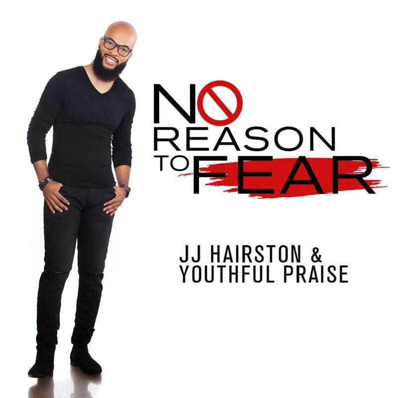 Lyric after this lyrics jj hairston : J.J. Hairston & Youthful Praise - No Reason To Fear (Radio Edit ...